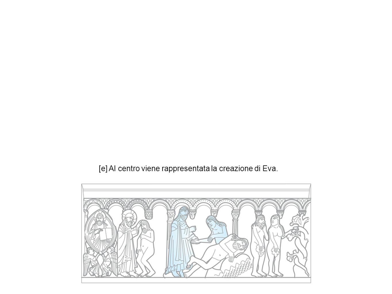 [e] Al centro viene rappresentata la creazione di Eva.